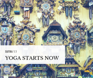 cuckoo clocks illustrating the idea of yoga sutra 1 yoga starts now