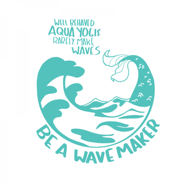be a wavemaker graphic for the aqua yoga tank tops