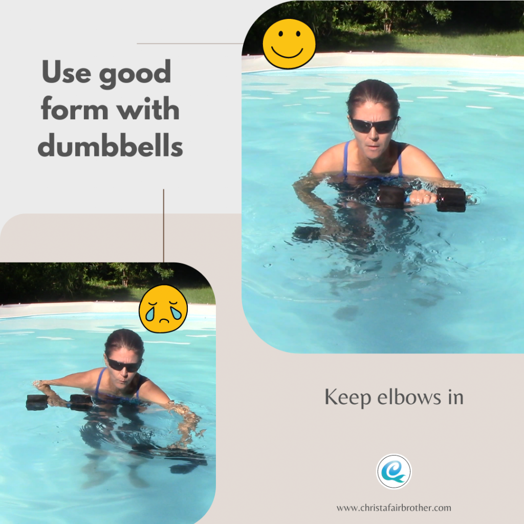 Good form with aquatic dumbbells helps keep stress out of your joints.  Shown by two pictures of a woman in the pool using good form vs poor form as part of the water yoga do's and don'ts suggestions.